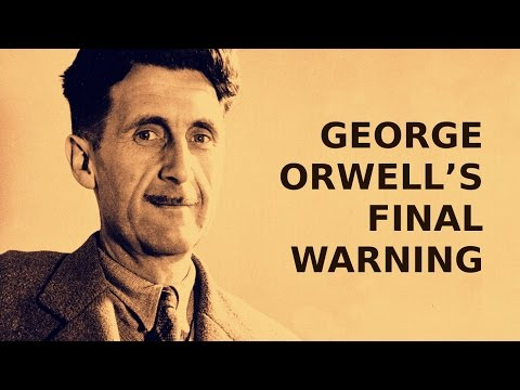 George Orwell's Final Warning [German Subtitles]