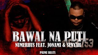 BAWAL NA PUTI by NUMERHUS ft. JONAMI & SENYAH (With Lyrics)