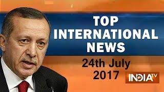 Top International News | 24th July, 2017