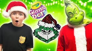 The Grinch and the Crayola Glitter Dots!! Grinch vs North Pole Patrol - Who Stole Our Christmas List