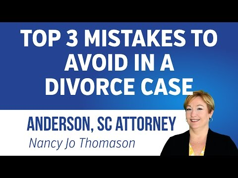 Top 3 Mistakes in a Divorce Case   864-226-7222