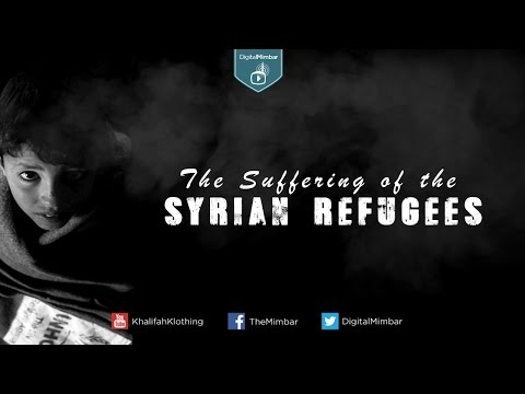 The Suffering of the Syrian Refugees