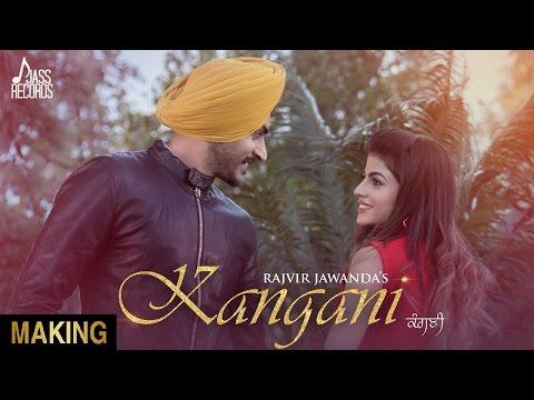 Kangani| ( Making)| Rajvir Jawanda Ft. MixSingh| New Punjabi Songs 2017