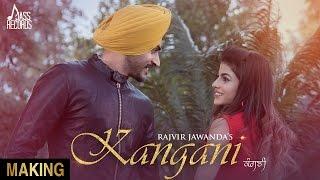 Kangani  | ( Making)  | Rajvir Jawanda Ft. MixSingh  | New Punjabi Songs 2017