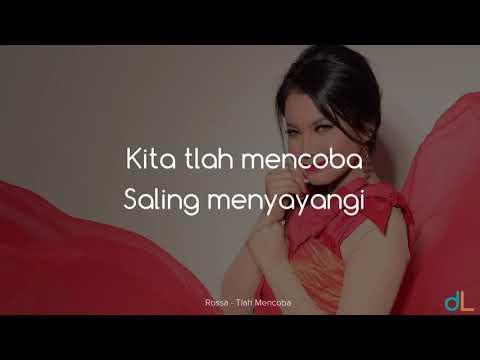 Tlah Mencoba - Rossa (Lyrics) HD