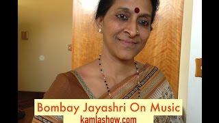 Bombay Jayashri on Music