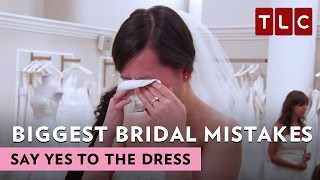 What Are The Biggest Bridal Mistakes? | Say Yes To The Dress