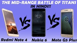 moto g5 plus vs redmi note 4 vs nokia 6   comparison in hindi best mid range device