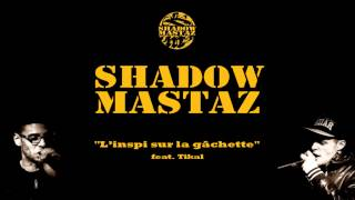 """Shadow Mastaz - """"L'inspi sur la gâchette"""" [feat. Tikal] Album Helldorado 'Linspi sur la gâchette, le stylo vient titiller l'index"""" Facebook ..."""