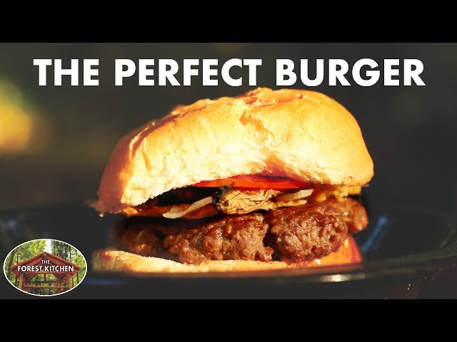The PERFECT BURGER on The Forest Kitchen Barbecue (BBQ) Grill