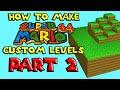 How to Make Super Mario 64 Custom Levels PART 2 | SM64 Hacking Tutorials