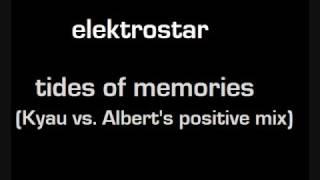 Elektrostar - tides of memories(Kyau vs Albert positive mix)