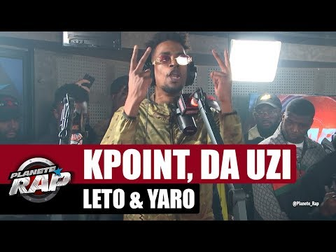 Kpoint - Session Freestyle avec Da Uzi, Leto & Yaro #PlanèteRap