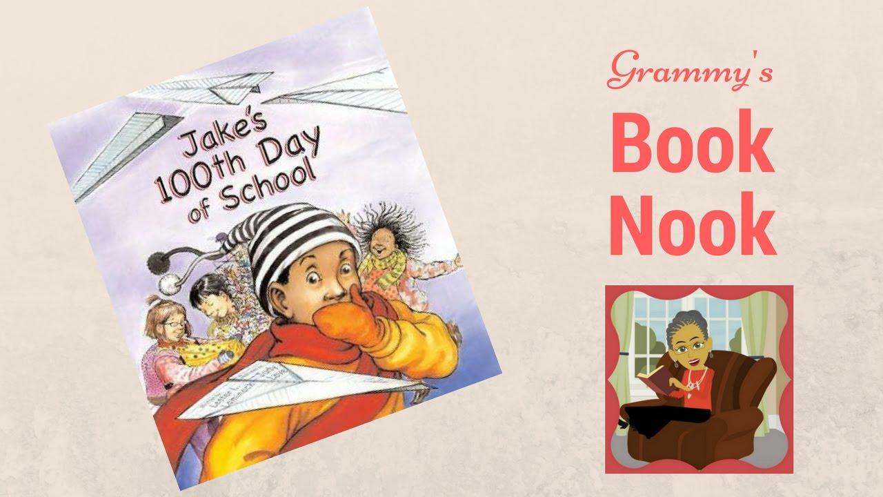 Jake S 100th Day Of School Children S Books Read Aloud