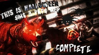 This is Halloween -Sims 3 Pets MEP- COMPLETED