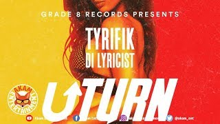 Tyrifik - U Turn [Disconnect Riddim] January 2019