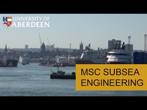 MSc Subsea Engineering at the University of Aberdeen
