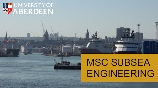 MSc Subsea Engineering degree programme at the University of Aberdeen.