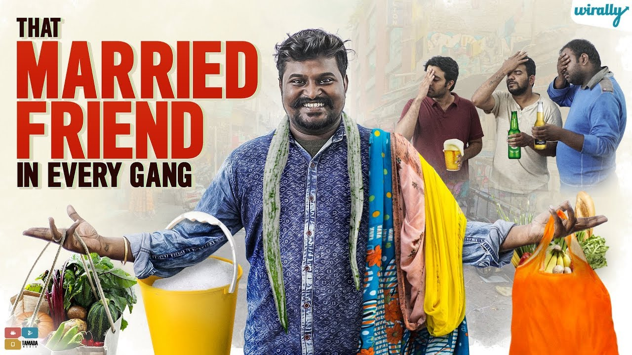 That Married Friend In EveryGang   Wirally Originals   Tamada Media