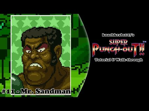 Super Punch-Out!! Tutorial (Part 11 Of 20) - Mr. Sandman