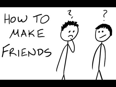 How do I make friends?
