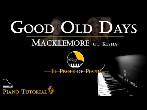Piano tutorial GOOD OLD DAYS - Macklemore - Piano Karaoke - Cómo tocar
