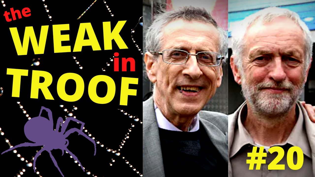 The Weak in Troof #20 - The Corbyn Brothers ?? - GCHQ's Answer to The Krays
