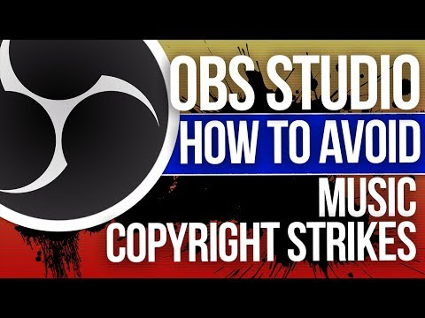 OBS Studio - How To Avoid Copyright Strikes When Live Streaming Your Services