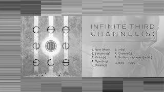 Infinite Third: Channel(s) - Full Album