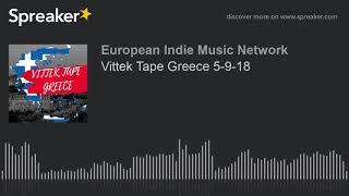 Vittek Tape Greece 5-9-18