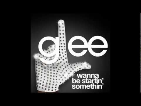 Glee Cast - Wanna Be Startin' Somethin' (FULL AUDIO HD)
