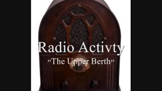 "Radio Activitiy - ""The Upper Berth"" Part Two"