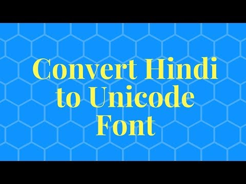How To Convert Hindi To Unicode Font?
