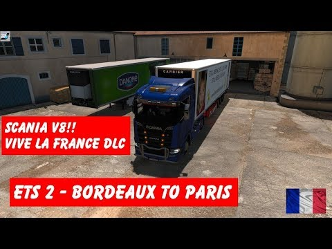Euro truck Simulator 2 - Bordeaux To Paris With scania V8 - Vive La France DLC!!
