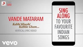 Gambar cover Vande Mataram - Kabhi Khushi Kabhie Gham|Official Bollywood Lyrics|Kavita Krishnamurthy