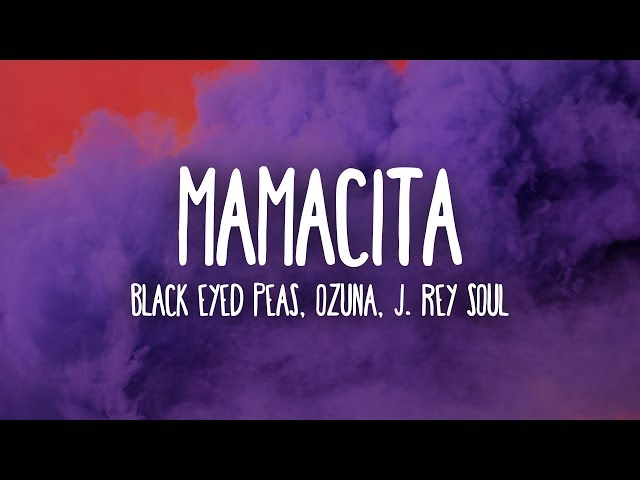 Black Eyed Peas, Ozuna, J. Rey Soul - MAMACITA (Letra/Lyrics)