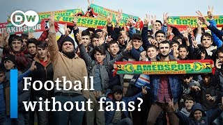 Turkey: Why are Kurdish Amedspor fans barred from the stands? | Focus on Europe