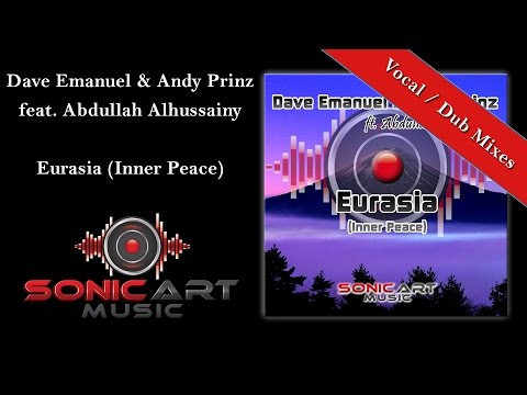 Dave Emanuel & Andy Prinz feat. Abdullah Alhussainy - Eurasia (Vocal Club Edit)