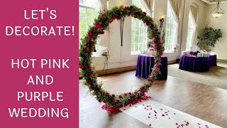 Setup With Me - Hot Pink and Purple Wedding Decorations   Time-Lapse Setup