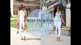 HOW TO STYLE WHITE JEANS   4 WAYS to WEAR WHITE JEANS - Spring Outfit Ideas & Lookbook!