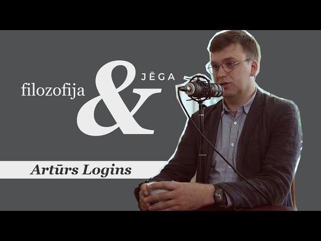 #028 Filozofija un jēga | Artūrs Logins | Eksperimentālās sarunas