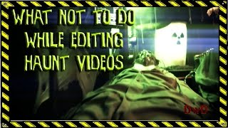 DwD Single (EP 1) What NOT to do while editing your Haunt videos