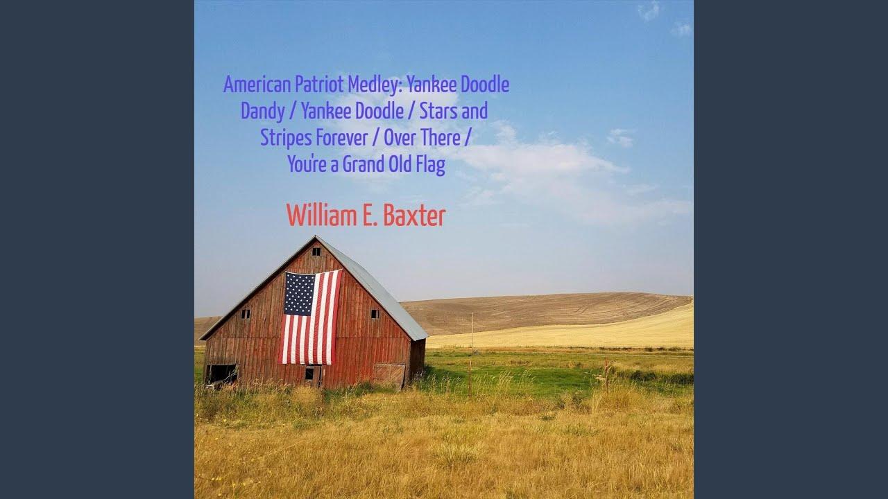 American Patriot Medley - William E. Baxter