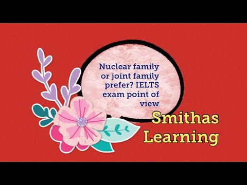 #Nuclear family or joint family prefer?#IELTS Exam point of view speaking
