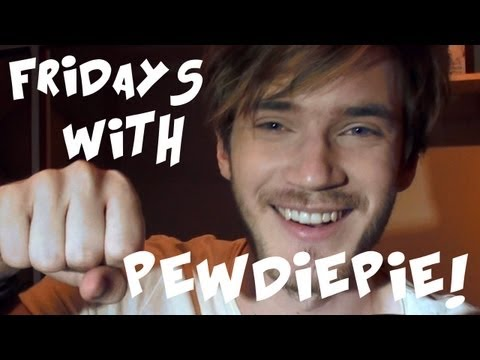 Hi and welcome to my show :) .. FRIDAYS WITH PEWDIEPIE! It