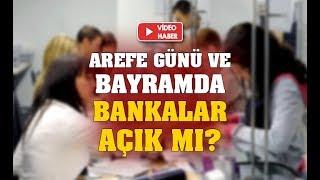 Bayramda bankalar açık mı? Arefe günü bankalar çalışıyor mu? Bankalar Arife günü kaça kadar açık?