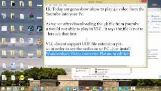 How to play.UNDF format or 4K or Ultra high definition video on your PC. Part 1.