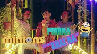 PUDINA KHAINA (Minions Cover) - Salmon Thebrownfish | Shouvik Ahmed | Zaki Love
