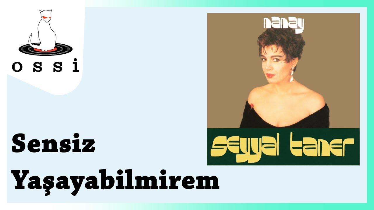 Seyyal Taner - Sensiz Yaşayabilmirem