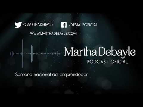 Semana Nacional Del Emprendedor| Martha Debayle